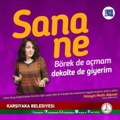 Karşıyaka Belediyesi tarafından kadınlar için hazırlanan afişler büyük ilgi çekti.